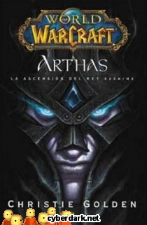 World of Warcraft: Arthas. La Ascensión del Rey Exánime