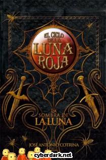 La Sombra de la Luna / El Ciclo de la Luna Roja 3