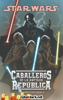 Tiempos Oscuros / Star Wars: Caballeros de la Antigua República 5 - cómic