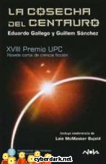La Cosecha del Centauro - Premio UPC 2008