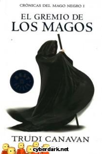El Gremio de los Magos / Crónicas del Mago Negro 1