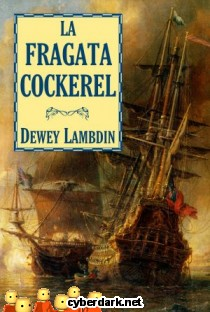 La Fragata Cockerel / Alan Lewrie 6