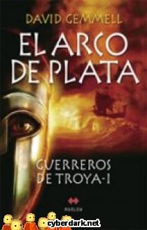 El Arco de Plata / Guerreros de Troya 1