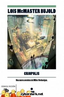 Criópolis / Las Aventuras de Miles Vorkosigan 15