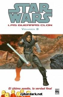 El Último Asedio, la Verdad Final / Star Wars: Las Guerras Clon 8 - cómic