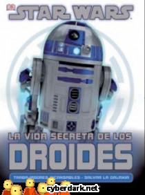 Star Wars. La Vida Secreta de los Droides - ilustrado