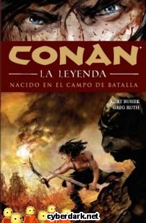 Nacido en el Campo de Batalla / Conan La Leyenda 0 - cómic