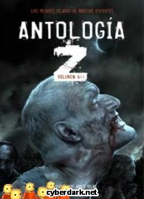Antología Z. Los Mejores Relatos de Muertos Vivientes 6