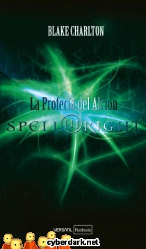 La Profecía del Alción / Spellwright 1