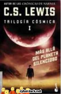 Más Allá del Planeta Silencioso / Trilogía Cósmica 1