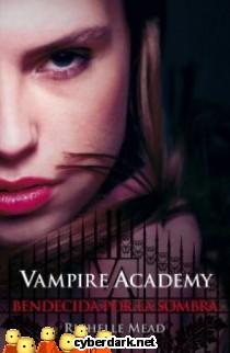 Bendecida por la Sombra / Vampire Academy 3
