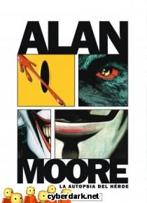 Alan Moore. La Autopsia del Héroe