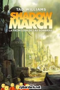 La Frontera de las Sombras / Shadowmarch 1