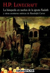 La Búsqueda en Sueños de la Ignota Kadath y Otras Aventuras Oníricas de Randolph Carter