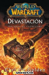 World of Warcraft: Devastación. Preludio al Cataclismo