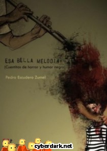 Esa Bella Melodía (Cuentitos de Horror y Humor Negro)