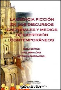 La Ciencia Ficción en los Discursos Culturales y Medios de Expresión Contemporáneos