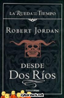 Desde Dos Ríos / La Rueda del Tiempo 1