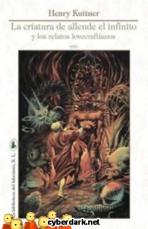La Criatura de Allende el Infinito y Otros Relatos Lovecraftianos