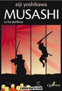 La Luz Perfecta / Musashi 3