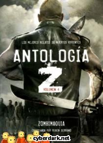 Antología Z. Los Mejores Relatos de Muertos Vivientes 4: Zombimaquia