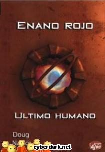 Último Humano / Enano Rojo 4