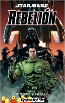 Mi Hermano, Mi Enemigo / Star Wars: Rebelión 1 - cómic
