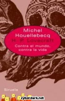 H.P. Lovecraft. Contra el Mundo, Contra la Vida