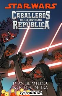 Días de Miedo, Noches de Ira / Star Wars: Caballeros de la Antigua República 3 - cómic