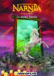La Última Batalla / Crónicas de Narnia 7