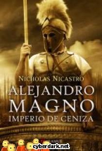 Alejandro Magno: Imperio de Ceniza