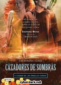Ciudad de los Ángeles Caídos / Cazadores de Sombras 4