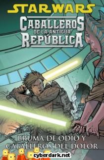 Bruma de Odio y Caballeros del Dolor / Star Wars: Caballeros de la Antigua República 4 - cómic