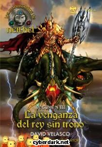 La Venganza del Rey sin Trono / Los Manuscritos de Neithel 3