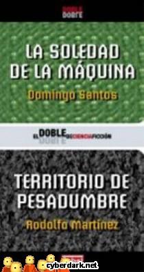 La Soledad de la Máquina / Territorio de Pesadumbre