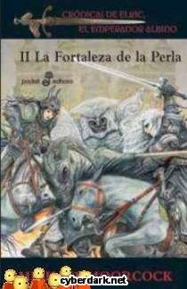 La Fortaleza de la Perla / Crónicas de Elric, El Emperador Albino 2