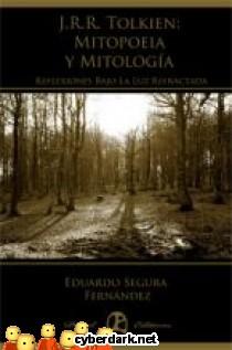 J.R.R. Tolkien: Mitopoeia y Mitología, Reflexiones Bajo la Luz Refractada