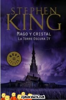 Mago y Cristal / La Torre Oscura 4