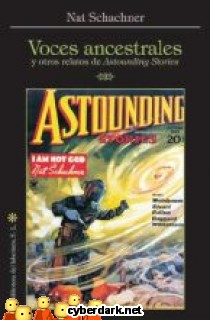 Voces Ancestrales y Otros Relatos de Astounding Stories