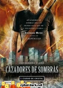 Ciudad de Cristal / Cazadores de Sombras 3