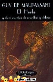El Horla y Otros Cuentos de Crueldad y Delirio