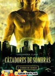Ciudad de Ceniza / Cazadores de Sombras 2
