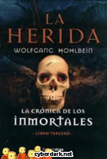 La Herida / La Crónica de los Inmortales III