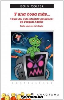 Y Una Cosa Más... 'Guía del Autoestopista Galáctico' de Douglas Adams