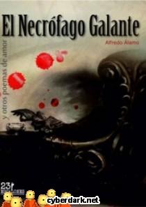 El Necrófago Galante y Otros Poemas de Amor