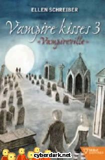 Vampireville / Vampire Kisses 3