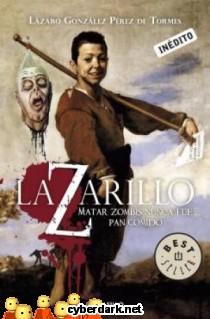 LaZarillo Z. Matar Zombies Nunca fue Pan Comido