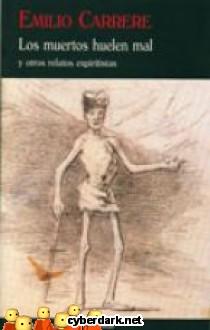 Los Muertos Huelen Mal y Otros Relatos Espiritistas