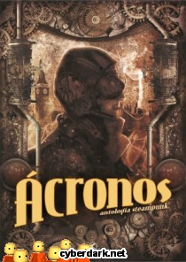 Ácronos. Antología Steampunk 1
