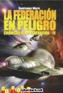 La Federación en Peligro / Crónicas de la Federación 4